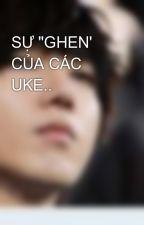 "SỰ ""GHEN' CỦA CÁC UKE.. by yesung_suju13"