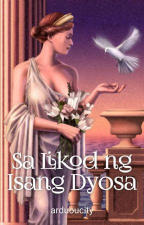 Sa Likod ng Isang Dyosa by arduoucity