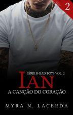 IAN - A CANÇÃO DO CORAÇÃO by MyraNLacerda