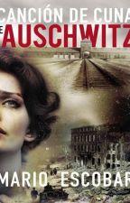 Canción de cuna de Auschwitz - Mario Escobar by kathyy483