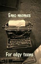 Emo memes for edgy teens by BloodNeverStops