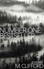 Number One Bestseller (ON HOLD) by MCliffordAuthor