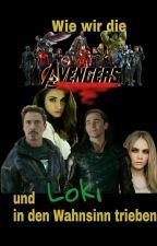 Wie wir Loki und die Avengers in den Wahnsinn trieben - Wattys2018 by dragon23345