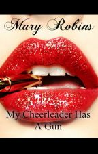 My Cheerleader Has A Gun (gxg) by maryrobins