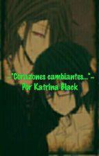 """~""""Corazones cambiantes...""""~ by KatrinaBlack992"""