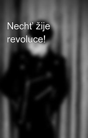 Nechť žije revoluce! by Wade_Ravens