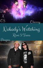 Nobody's Watching (DM x CS; JD x J3T) by JDog_N_Roni3Tears