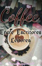 Coffee- Entre Escritores e Leitores by Nanah_Izquierdo