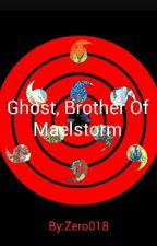 Ghost, Brother of Maelstorm  by Zero018