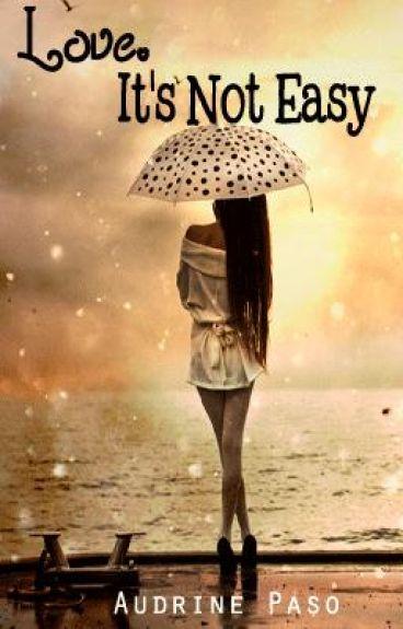 Love. It's not easy.