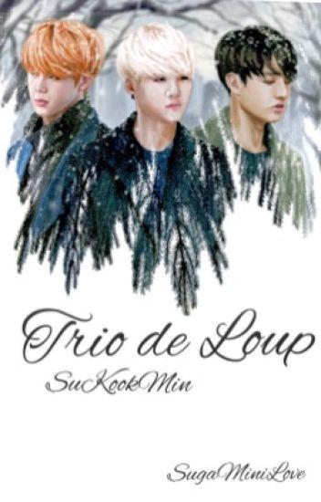 Trio de Loup (SuKookMin)
