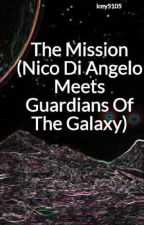 The Mission (Nico Di Angelo Meets Guardians Of The Galaxy) by Icey5105