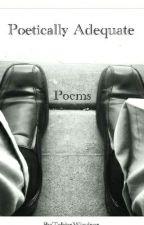 Poetically Adequate by TobiasWindsor