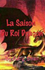 La Saison Du Roi Dragon by Fairy_Chan