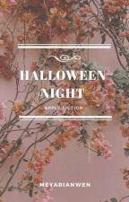 SOON!▪️halloween night ▪️|apply fiction| by meyarianwen