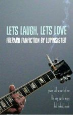 Let's Laugh, Let's Love // Frerard by LupinSister