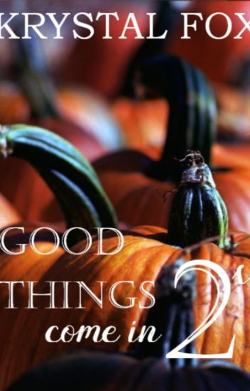 good things come in twos halloween2k17 krystalfox wattpad