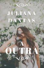 A Outra by Ju-Dantas