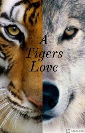 A Tigers Love✔ [Completed] by linnhege84