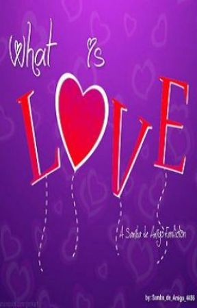 What is Love? (A Samba de Amigo Fanfiction) by Samba_de_Amigo_4456
