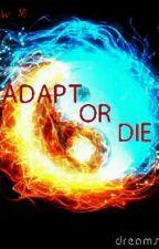 Adapt or die #1 by ana_snow_16