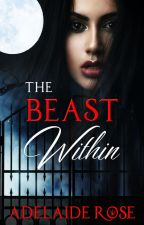 The Beast Within by The_Adelaide_Rose