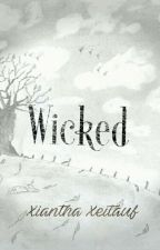 WICKED by XianthaXeitauf