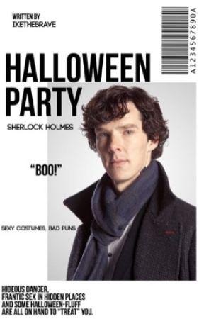 Halloween Party ➵ Johnlock by Ikethebrave