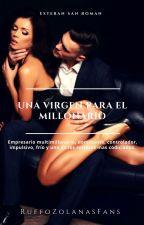 Una Virgen para el Multimillonario (+18) by RuffoZolanasFans