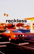 [completed] reckless    reddie by radstereo