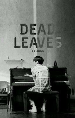 Đọc truyện [YoonTae] [Oneshot] Dead Leaves - YYDuDu