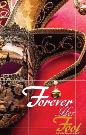 Forever Her Fool by alexandriaASH