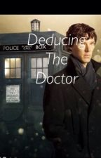 Deducing the Doctor by fanfiiiiiic