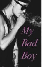 My Bad Boy (Justin Bieber Fanfic) by jcarvajal6