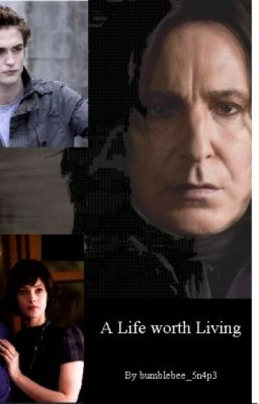 A Life Worth Living (an Edward and Severus friendship fanfic) by bumblebee_5n4p3