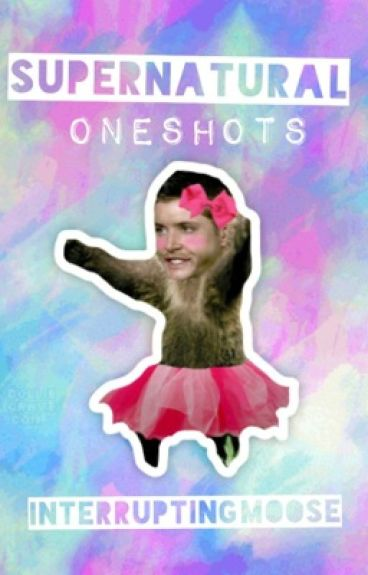 Supernatural Oneshots