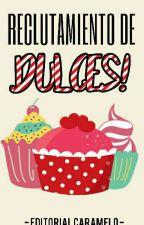 Reclutamiento de dulces (Únete a la editorial)  by MafiaCaramelo