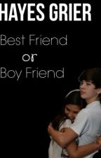 Best Friend or Boy Friend Hayes Grier by red_writing_hood