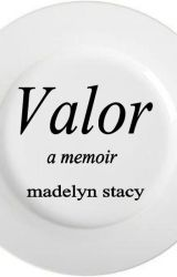 Valor - a memoir by WanderingElf