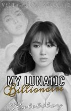 My Lunatic Billionaire (VMS2) by katetitay