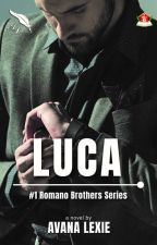 Luca #1 Romano Brothers Series by avanalexie