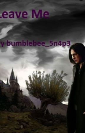 Leave me (a Severus and Edward friendship fanfic) by bumblebee_5n4p3