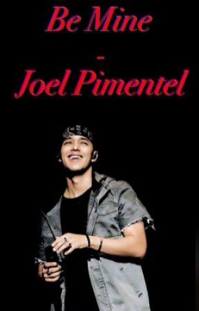 Be Mine - Joel Pimentel by mayxx97