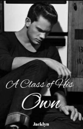 A Class Of His Own (Nanowrimo 2017) by Jacklyn