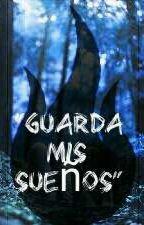 """""""Guarda mis Sueños"""" by CataMartinez0"""