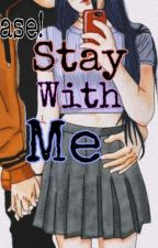 Stay With Me [COMPLETED #Story_03]  by Dianidiani