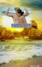 IMPULSE  [KiefLy]  by ixxxaaa