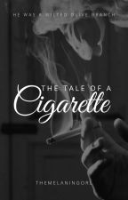 The Tale Of A Cigarette by hettieauthor