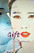 Gift (Ice Fantasy) [COMPLETED] by Child0fYanshi