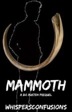 Mammoth [COMPLETED] by WhispersConfusions